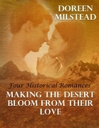 Making the Desert Bloom from Their Love: Four Historical Romances
