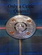 Only a Celtic Quarrel