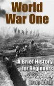 World War One  A Brief History For Beginners
