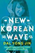 New Korean Wave: Transnational Cultural Power in the Age of Social Media