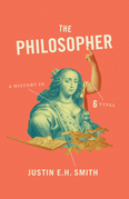 The Philosopher: A History in Six Types