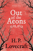 Out of the Aeons (Fantasy and Horror Classics)