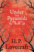 Under the Pyramids (Fantasy and Horror Classics)