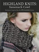 Highland Knits - Sassenach Cowl: Knitwear Inspired by the Outlander Series