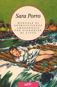 Manuale di sopravvivenza amazzonica per signorine di città