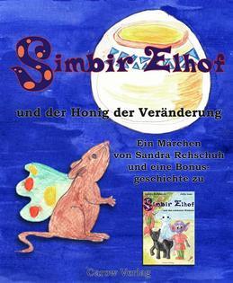 Simbir Elhof und der Honig der Veränderung