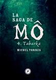 La Saga de Mô - Tome 4 : Tabarka