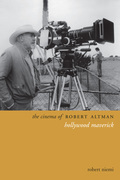 The Cinema of Robert Altman: Hollywod Maverick
