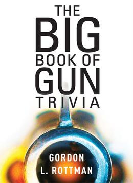 The Big Book of Gun Trivia