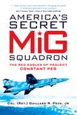 AmericaÂ?s Secret MiG Squadron