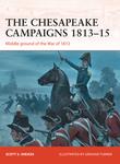 The Chesapeake Campaigns 1813Â?15