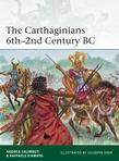 The Carthaginians 6thÂ?2nd Century BC
