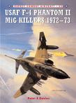 USAF F-4 Phantom II MiG Killers 1972Â?73