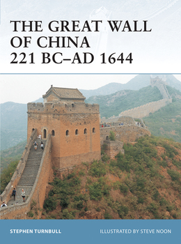 The Great Wall of China 221 BCÂ?AD 1644