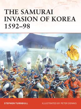 The Samurai Invasion of Korea 1592Â?98