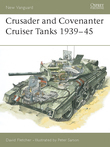 Crusader and Covenanter Cruiser Tanks 1939Â?45