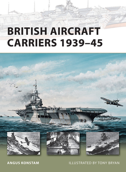 British Aircraft Carriers 1939Â?45