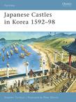Japanese Castles in Korea 1592Â?98