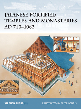 Japanese Fortified Temples and Monasteries AD 710Â?1062