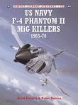 US Navy F-4 Phantom II MiG Killers 1965Â?70