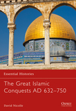 The Great Islamic Conquests AD 632Â?750
