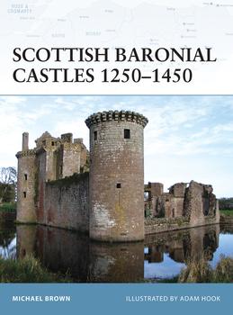Scottish Baronial Castles 1250Â?1450