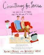 Cinematherapy for Lovers: The Girl's Guide to Finding True Love One Movie at a Time