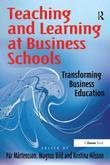 Teaching and Learning at Business Schools: Transforming Business Education
