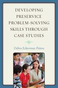 Developing Preservice Problem-Solving Skills through Case Studies