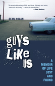 Guys Like Us: A Memoir of Life Lost and Found