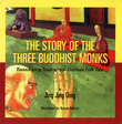 The Story of the Three Buddhist Monks: Based on a Traditional Chinese Folk Tale