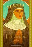 Hildegard of Bingen: Devotions, Prayers & Living Wisdom