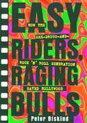 Easy Riders Raging Bulls: How the Sex-Drugs-And Rock 'N Roll Generation Save