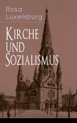 Kirche und Sozialismus (Vollständige Ausgabe)