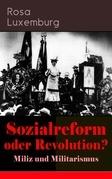 Sozialreform oder Revolution? - Miliz und Militarismus (Vollständige Ausgabe)