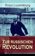 Zur russischen Revolution (Vollständige Ausgabe)