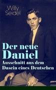 Der neue Daniel - Ausschnitt aus dem Dasein eines Deutschen (Vollständige Ausgabe)