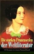 Die starken Frauenseelen der Weltliteratur (26 Romane in einem Sammelband)