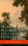 Die große Klassiker der englischen Literatur (40+ Titel in einem Buch - Vollständige deutsche Ausgaben)