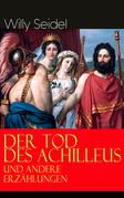 Der Tod des Achilleus und andere Erzählungen