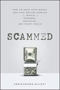 Scammed: How to Save Your Money and Find Better Service in a World of Schemes, Swindles, and Shady Deals