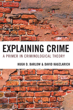 Explaining Crime: A Primer in Criminological Theory