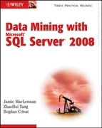 Data Mining with Microsoft SQL Server 2008