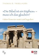 """""""Die Bibel ist ein Mythos"""" – muss ich das glauben?"""