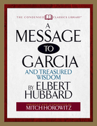 A Message to Garcia: And Treasured Wisdom