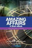 Amazing Affairs - A Short eBook: Inspirational Stories