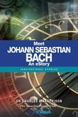 Meet Johann Sebastian Bach - An eStory: Inspirational Stories