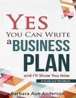 Yes You Can Write a Business Plan; and I'll Show You How