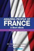 Amazing People of France - A Short eBook: Inspirational Stories