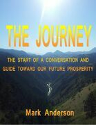 The Journey: The Start of a Conversation and a Guide Toward Our Future Prosperity